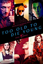 Too Old to Die Young 2019 poster