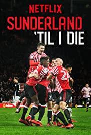Sunderland 'Til I Die 2018 poster