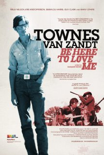 Be Here to Love Me: A Film About Townes Van Zandt (2004) cover