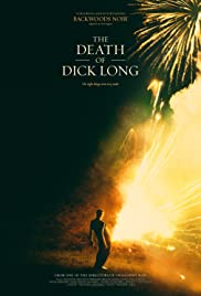 The Death of Dick Long 2019 poster