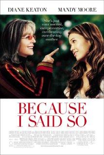 Because I Said So 2007 poster