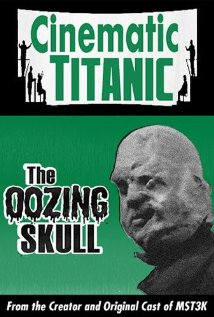 Cinematic Titanic: The Oozing Skull (2007) cover