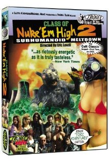 Class of Nuke 'Em High Part II: Subhumanoid Meltdown (1991) cover