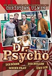 Dr. Psycho - Die Bösen, die Bullen, meine Frau und ich (2007) cover