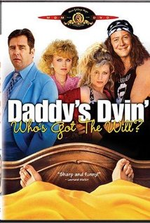 Daddy's Dyin'... Who's Got the Will? 1990 poster