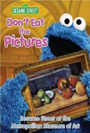 Don't Eat the Pictures: Sesame Street at the Metropolitan Museum of Art (1983) cover
