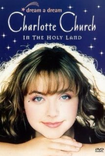 Dream a Dream: Charlotte Church in the Holy Land (2000) cover