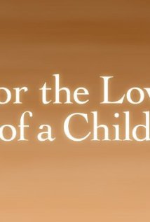 For the Love of a Child (2006) cover