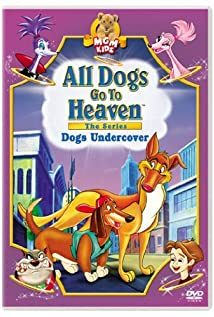 All Dogs Go to Heaven: The Series (1996) cover