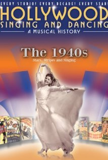 Hollywood Singing and Dancing: A Musical History - The 1940s: Stars, Stripes and Singing (2009) cover