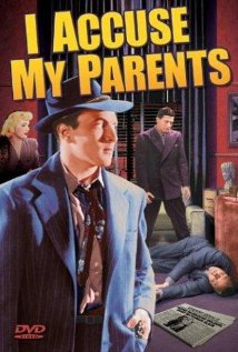 I Accuse My Parents (1944) cover