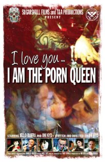 I Love You... I am The Porn Queen (2011) cover