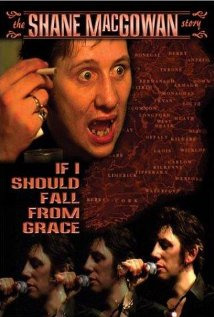 If I Should Fall from Grace: The Shane MacGowan Story 2001 poster