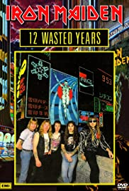 Iron Maiden: 12 Wasted Years (1987) cover