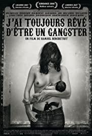 J'ai toujours rêvé d'être un gangster (2007) cover