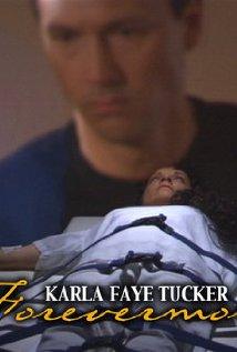 Karla Faye Tucker: Forevermore 2004 poster