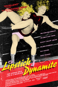 Lipstick & Dynamite, Piss & Vinegar: The First Ladies of Wrestling (2004) cover