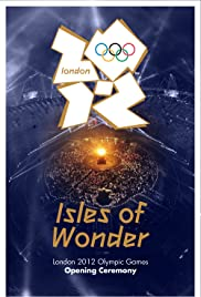 London 2012 Olympic Opening Ceremony: Isles of Wonder (2012) cover