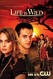 Life Is Wild 2007 poster