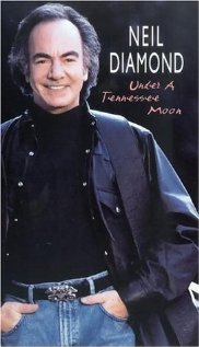 Neil Diamond: Under a Tennessee Moon 1996 poster