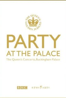 Party at the Palace: The Queen's Concerts, Buckingham Palace (2002) cover