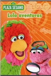Plaza Sésamo: Lola aventuras (2006) cover