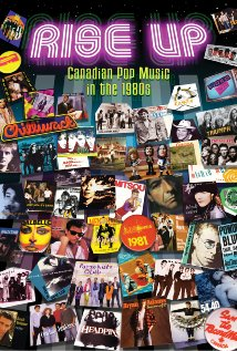 Rise Up: Canadian Pop Music in the 1980s 2009 poster