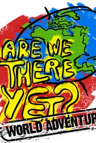 Are We There Yet?: World Adventure (2007) cover