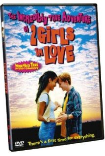 The Incredibly True Adventure of Two Girls in Love (1995) cover