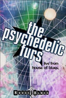 The Psychedelic Furs: Live from the House of Blues 2001 poster