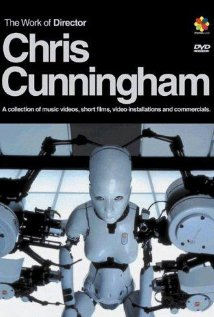 The Work of Director Chris Cunningham (2003) cover
