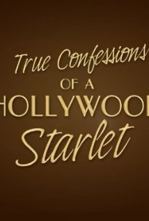 True Confessions of a Hollywood Starlet (2008) cover