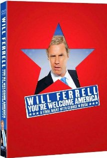 Will Ferrell: You're Welcome America - A Final Night with George W Bush 2009 poster