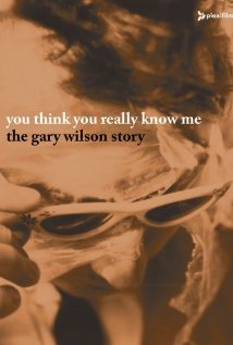 You Think You Really Know Me: The Gary Wilson Story 2005 poster