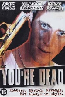 You're Dead... 1999 poster