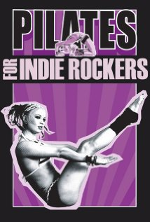 Pilates for Indie Rockers 2007 poster