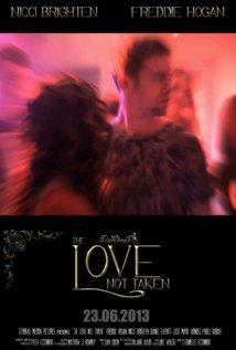 The Love Not Taken 2013 poster