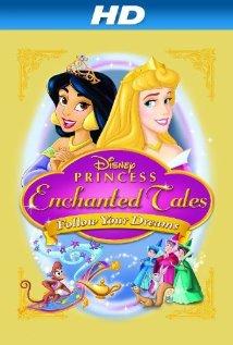 Disney Princess Enchanted Tales: Follow Your Dreams (2007) cover