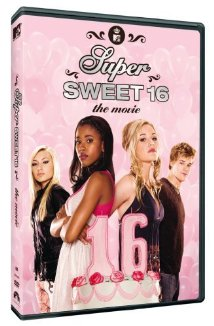 Super Sweet 16: The Movie 2007 poster