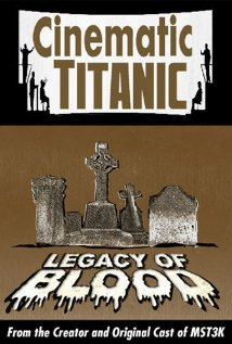 Cinematic Titanic: Legacy of Blood 2008 poster