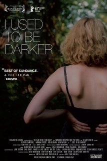 I Used to Be Darker 2013 poster