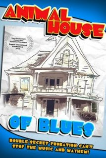 Animal House of Blues: How a Community Helped Create a Hollywood Blockbuster or Two (2012) cover