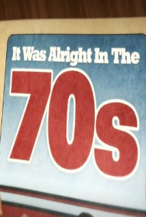 It Was Alright in the 70s 2014 poster