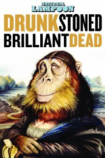 Drunk Stoned Brilliant Dead: The Story of the National Lampoon (2015) cover