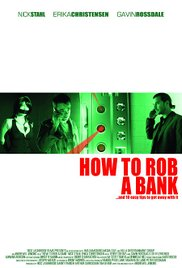 How to Rob a Bank (and 10 Tips to Actually Get Away with It) 2007 poster