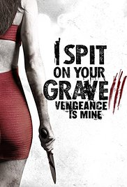 I Spit on Your Grave 3: Vengeance Is Mine (2015) cover