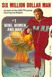 The Six Million Dollar Man: Wine, Women and War 1973 poster