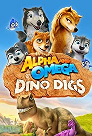 Alpha and Omega: Dino Digs (2016) cover
