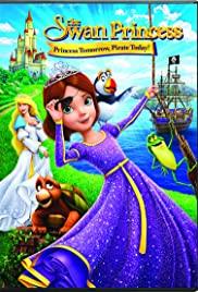The Swan Princess: Princess Tomorrow, Pirate Today! (2016) cover