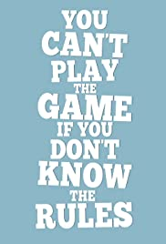 You Can't Play the Game If You Don't Know the Rules (2017) cover
